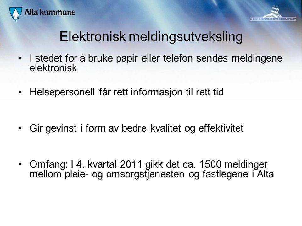 Elektronisk meldingsutveksling I stedet for å bruke papir eller telefon sendes meldingene elektronisk Helsepersonell får rett informasjon til rett tid