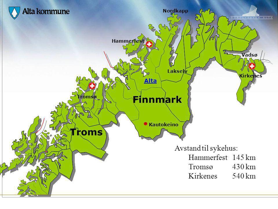 Tromsø Alta Lakselv Hammerfest Vadsø Kirkenes Kautokeino Finnmark Troms Nordkapp Avstand til sykehus: Hammerfest 145 km Tromsø 430 km Kirkenes 540 km