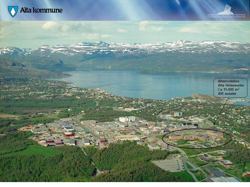 Altamodellen Alta Helsesenter Ca 15.000 m 2 400 ansatte