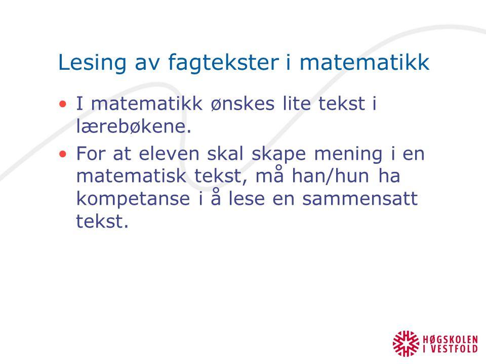 Lesing av fagtekster i matematikk I matematikk ønskes lite tekst i lærebøkene.