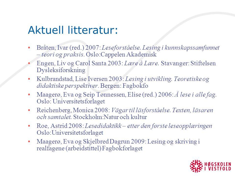 Aktuell litteratur: Bråten, Ivar (red.) 2007: Leseforståelse.
