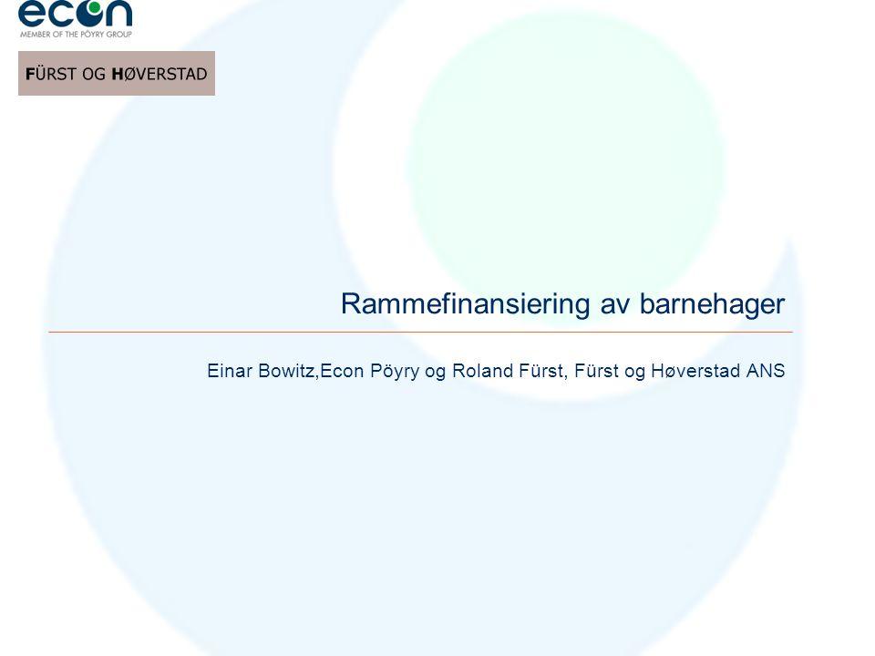Einar Bowitz,Econ Pöyry og Roland Fürst, Fürst og Høverstad ANS Rammefinansiering av barnehager
