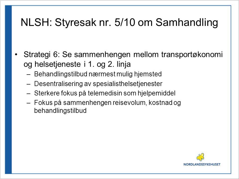NLSH: Styresak nr. 5/10 om Samhandling Strategi 6: Se sammenhengen mellom transportøkonomi og helsetjeneste i 1. og 2. linja –Behandlingstilbud nærmes