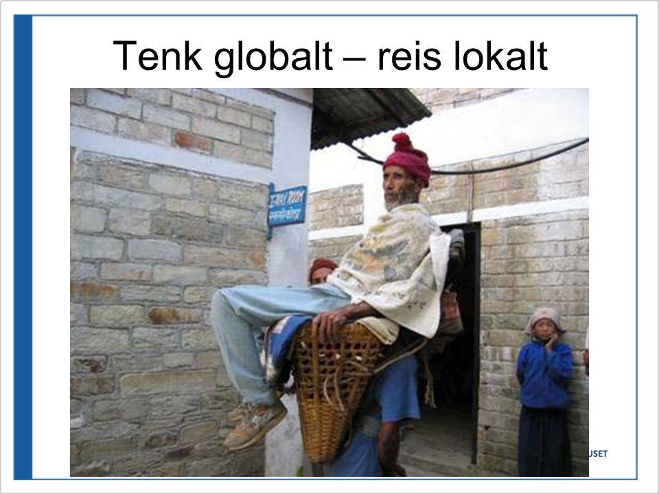 Tenk globalt – reis lokalt