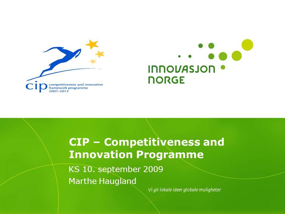 2 CIP - overordnet - Legge til rette for næringsutvikling - Legge til rette for finansiering - Legge til rette for bedre policy og virkemidler på innovasjon og entreprenørskap - Legge til rette for IT infrastruktur på tvers av landegrensene - Legge til rette for energi-effektivisering på tvers av landegrenser - Mer bruk av miljøteknologiske løsninger - Bedriftsrådgivning på EØS-nivå på tvers av landegrensene