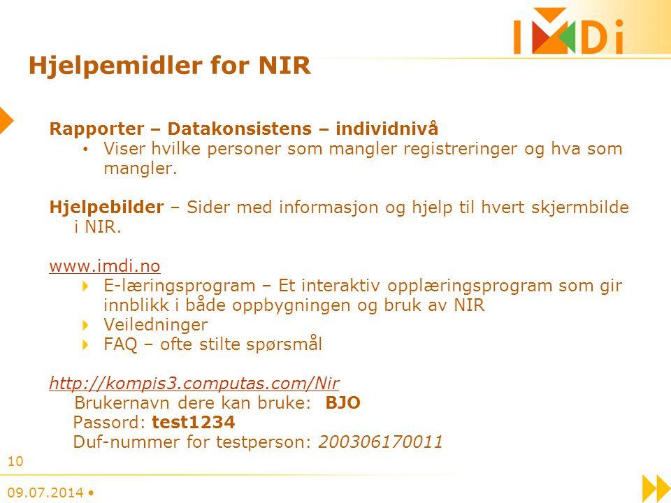 10 Hjelpemidler for NIR Rapporter – Datakonsistens – individnivå Viser hvilke personer som mangler registreringer og hva som mangler. Hjelpebilder – S