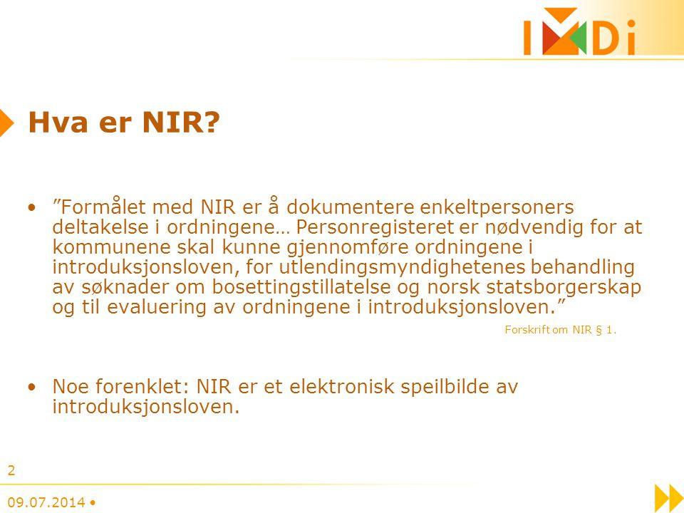 """Hva er NIR? """"Formålet med NIR er å dokumentere enkeltpersoners deltakelse i ordningene… Personregisteret er nødvendig for at kommunene skal kunne gjen"""