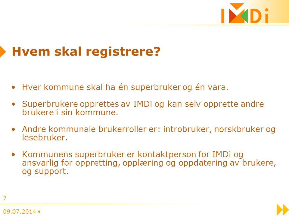 Hvem skal registrere? Hver kommune skal ha én superbruker og én vara. Superbrukere opprettes av IMDi og kan selv opprette andre brukere i sin kommune.