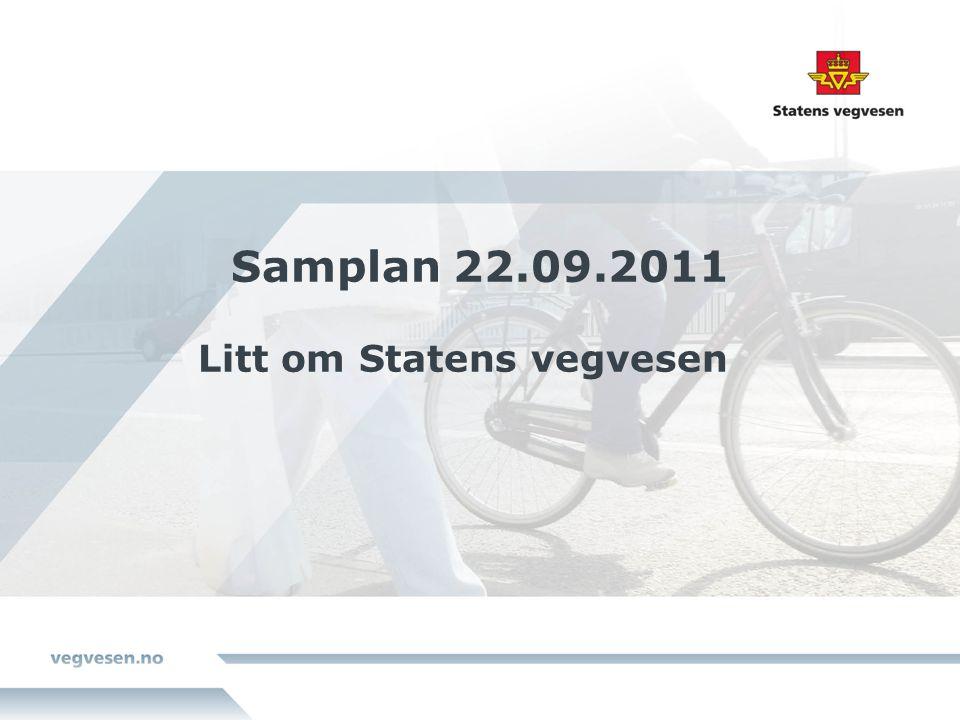 Samplan 22.09.2011 Litt om Statens vegvesen