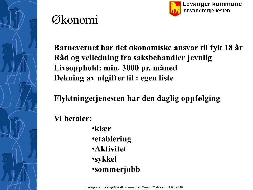 Levanger kommune innvandrertjenesten Enslige mindreårige bosatt i kommunen Gunvor Galaaen 31.05.2010 Økonomi Barnevernet har det økonomiske ansvar til