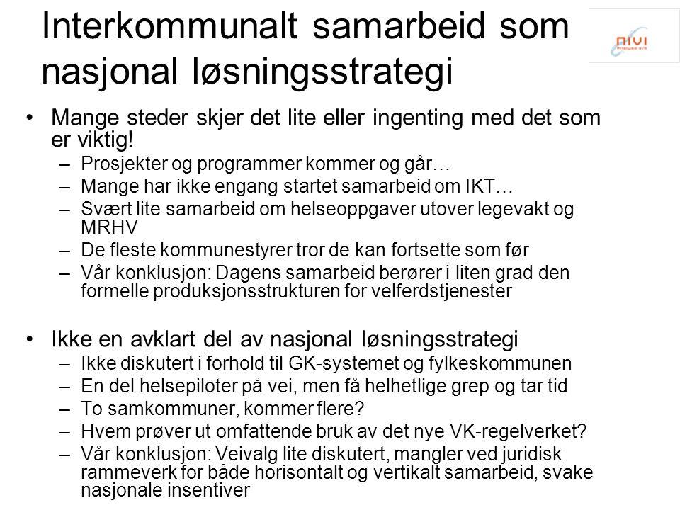 Interkommunalt samarbeid som nasjonal løsningsstrategi Mange steder skjer det lite eller ingenting med det som er viktig! –Prosjekter og programmer ko