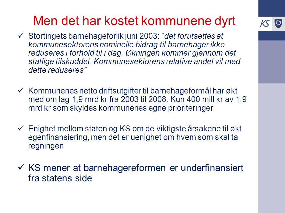Men det har kostet kommunene dyrt Stortingets barnehageforlik juni 2003: det forutsettes at kommunesektorens nominelle bidrag til barnehager ikke reduseres i forhold til i dag.