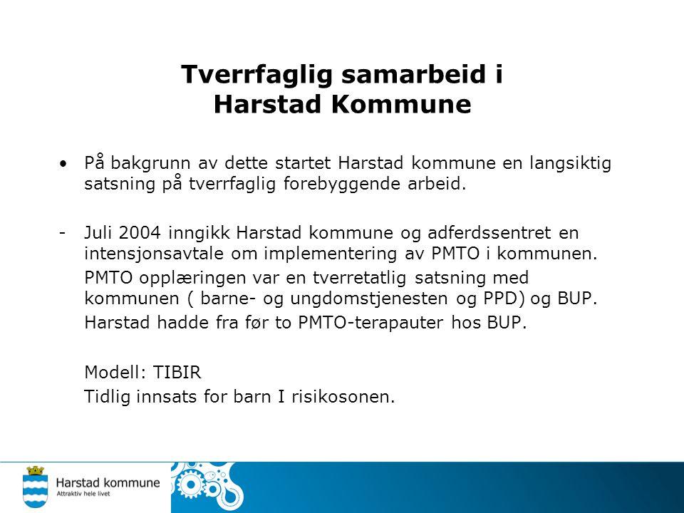Tverrfaglig samarbeid i Harstad kommune Avtalen med Adferdssentret innbefatter; Etablering av system for opplæring og oppfølging av intervensjoner for barn og familier med atferdsproblemer