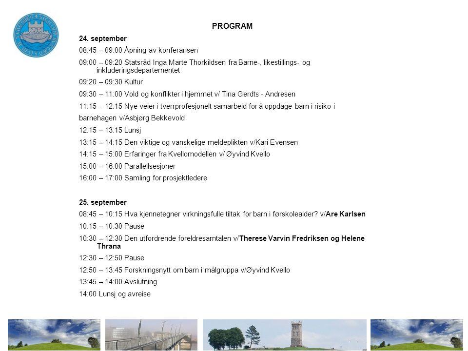PROGRAM 24. september 08:45 – 09:00 Åpning av konferansen 09:00 – 09:20 Statsråd Inga Marte Thorkildsen fra Barne-, likestillings- og inkluderingsdepa