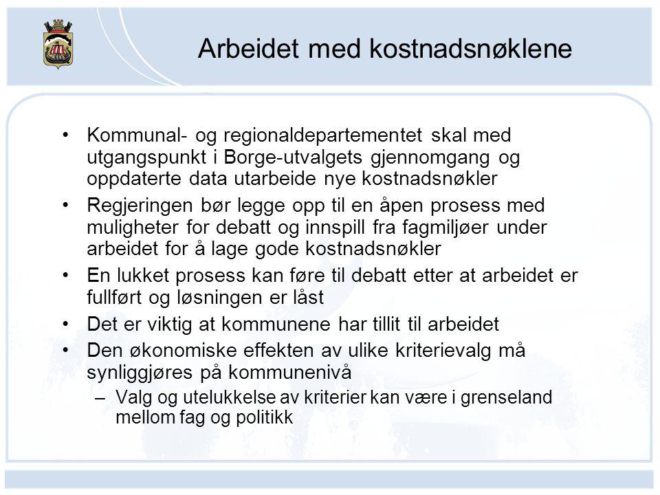 Arbeidet med kostnadsnøklene Kommunal- og regionaldepartementet skal med utgangspunkt i Borge-utvalgets gjennomgang og oppdaterte data utarbeide nye k