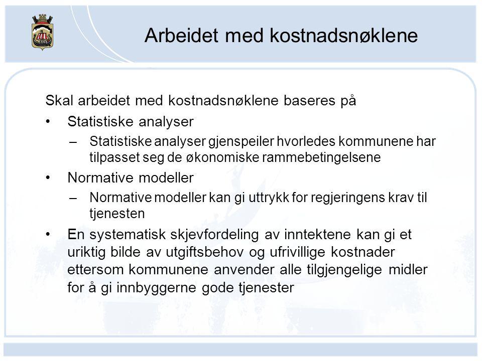 Arbeidet med kostnadsnøklene Skal arbeidet med kostnadsnøklene baseres på Statistiske analyser –Statistiske analyser gjenspeiler hvorledes kommunene h