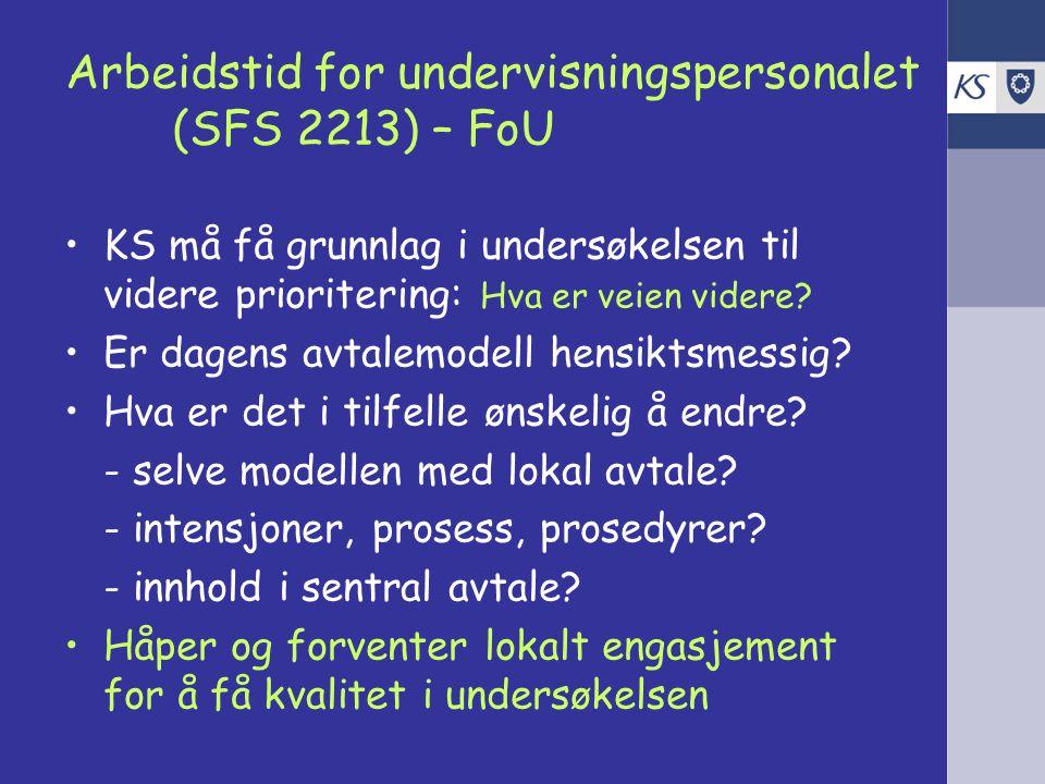 Arbeidstid for undervisningspersonalet (SFS 2213) – FoU KS må få grunnlag i undersøkelsen til videre prioritering: Hva er veien videre.