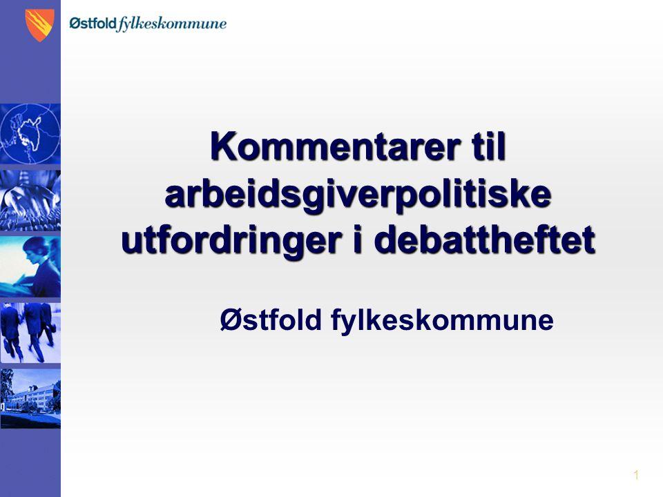 1 Kommentarer til arbeidsgiverpolitiske utfordringer i debattheftet Østfold fylkeskommune