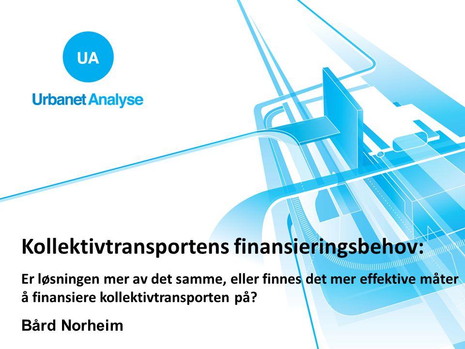 Kollektivtransportens finansieringsbehov: Er løsningen mer av det samme, eller finnes det mer effektive måter å finansiere kollektivtransporten på? Bå