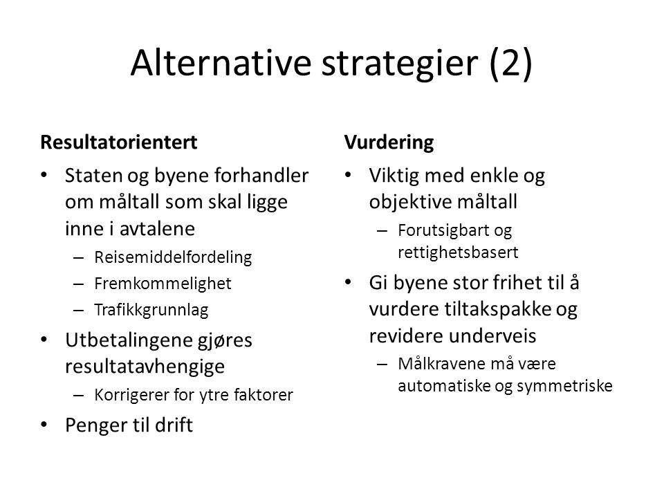 Alternative strategier (2) Resultatorientert Staten og byene forhandler om måltall som skal ligge inne i avtalene – Reisemiddelfordeling – Fremkommeli