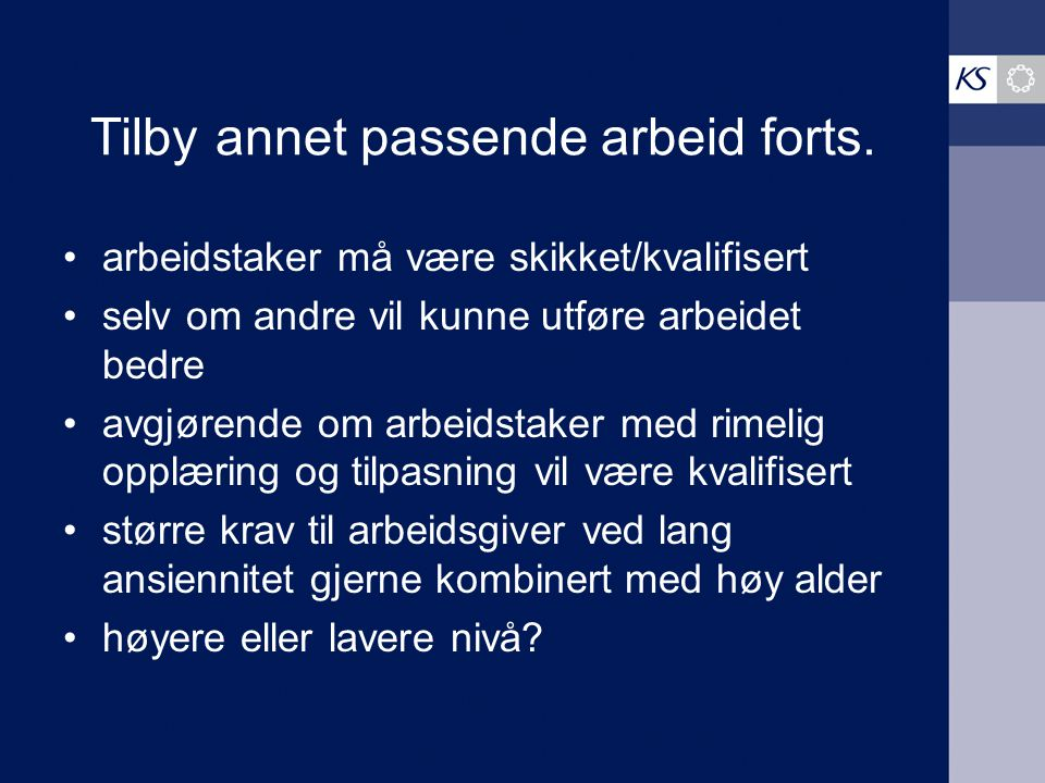 Omplasseringspliktens rammer Eksempel fra Rt. 2008-749 – «Posten- dommen»