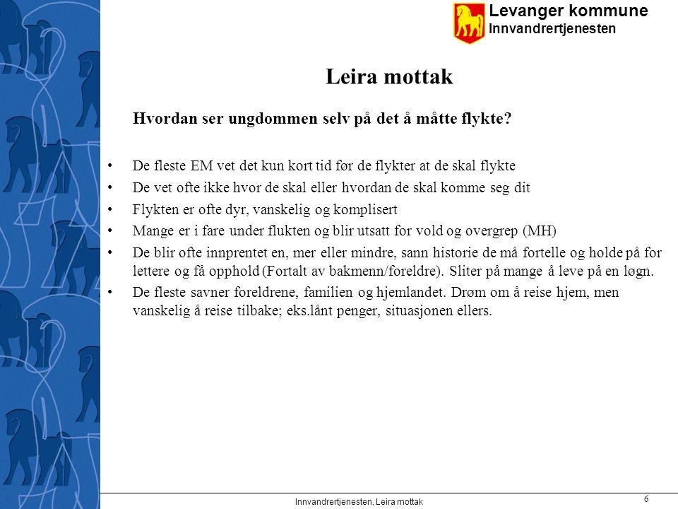 Levanger kommune Innvandrertjenesten Leira mottak Hvordan ser ungdommen selv på det å måtte flykte? De fleste EM vet det kun kort tid før de flykter a