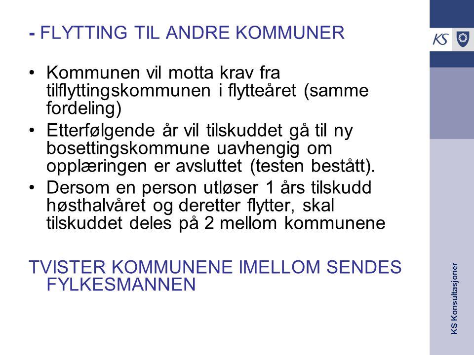 KS Konsultasjoner - FLYTTING TIL ANDRE KOMMUNER Kommunen vil motta krav fra tilflyttingskommunen i flytteåret (samme fordeling) Etterfølgende år vil t