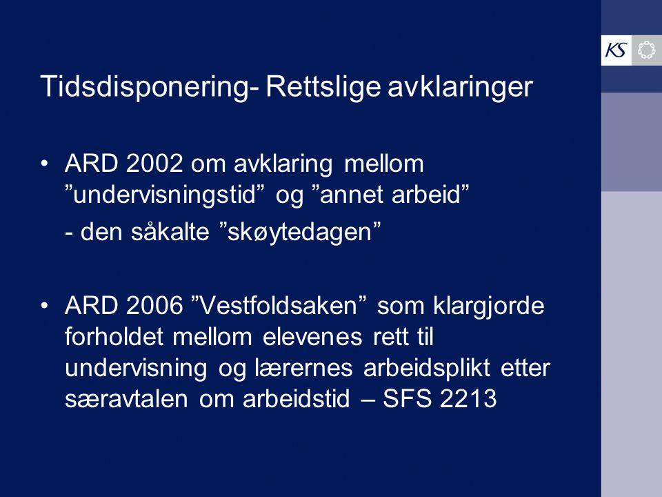 """Tidsdisponering- Rettslige avklaringer ARD 2002 om avklaring mellom """"undervisningstid"""" og """"annet arbeid"""" - den såkalte """"skøytedagen"""" ARD 2006 """"Vestfol"""