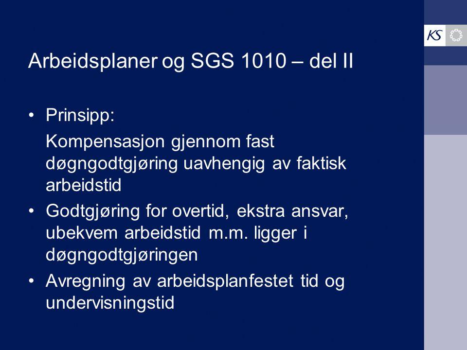 Arbeidsplaner og SGS 1010 – del II Prinsipp: Kompensasjon gjennom fast døgngodtgjøring uavhengig av faktisk arbeidstid Godtgjøring for overtid, ekstra