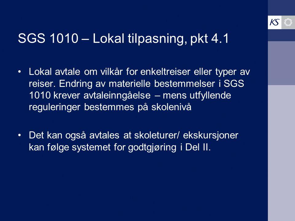 SGS 1010 – Lokal tilpasning, pkt 4.1 Lokal avtale om vilkår for enkeltreiser eller typer av reiser. Endring av materielle bestemmelser i SGS 1010 krev