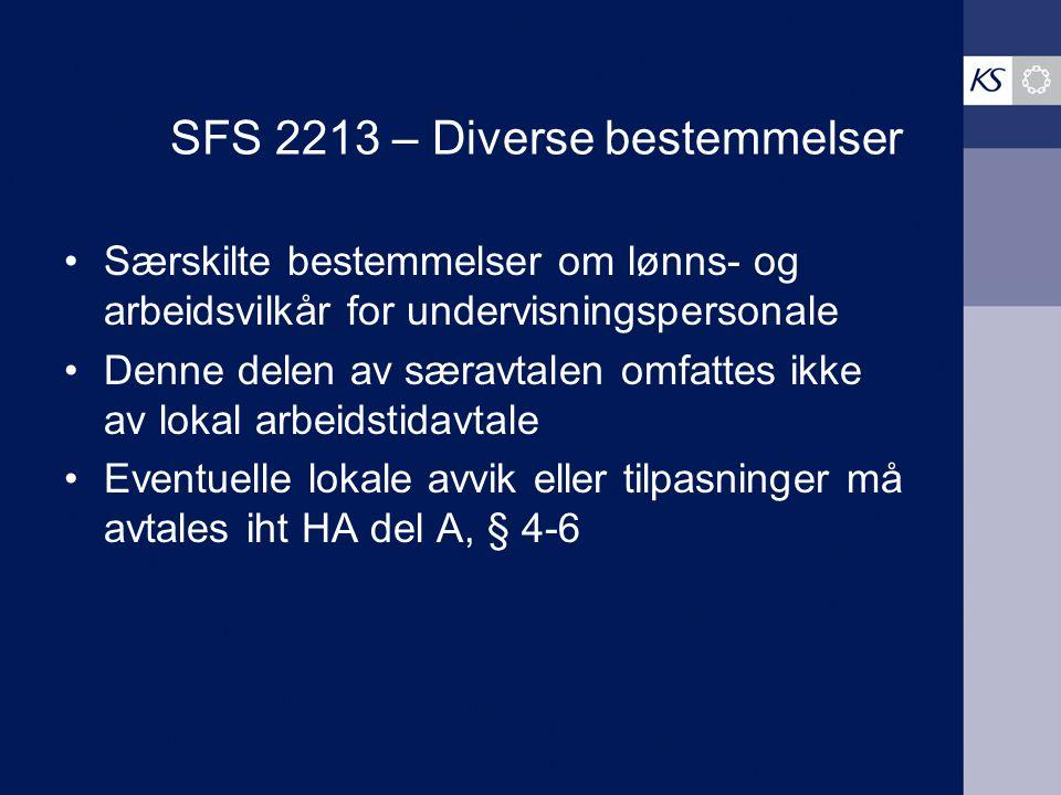 SFS 2213 – Diverse bestemmelser Særskilte bestemmelser om lønns- og arbeidsvilkår for undervisningspersonale Denne delen av særavtalen omfattes ikke a