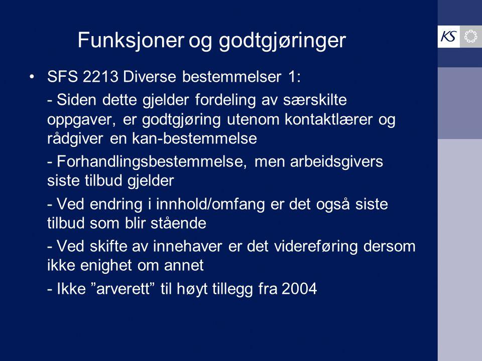 Funksjoner og godtgjøringer SFS 2213 Diverse bestemmelser 1: - Siden dette gjelder fordeling av særskilte oppgaver, er godtgjøring utenom kontaktlærer