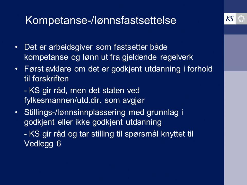 Kompetanse-/lønnsfastsettelse Det er arbeidsgiver som fastsetter både kompetanse og lønn ut fra gjeldende regelverk Først avklare om det er godkjent u