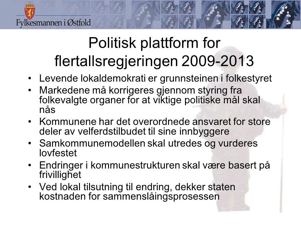 Politisk plattform for flertallsregjeringen 2009-2013 Levende lokaldemokrati er grunnsteinen i folkestyret Markedene må korrigeres gjennom styring fra