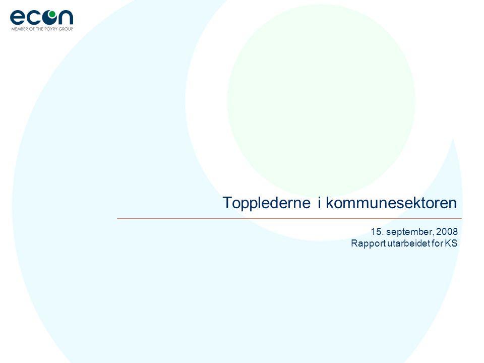 15. september, 2008 Rapport utarbeidet for KS Topplederne i kommunesektoren
