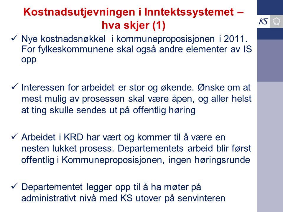 Kostnadsutjevningen i Inntektssystemet – hva skjer (1) Nye kostnadsnøkkel i kommuneproposisjonen i 2011.