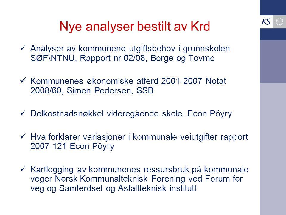 Nye analyser bestilt av Krd Analyser av kommunene utgiftsbehov i grunnskolen SØF\NTNU, Rapport nr 02/08, Borge og Tovmo Kommunenes økonomiske atferd 2001-2007 Notat 2008/60, Simen Pedersen, SSB Delkostnadsnøkkel videregående skole.