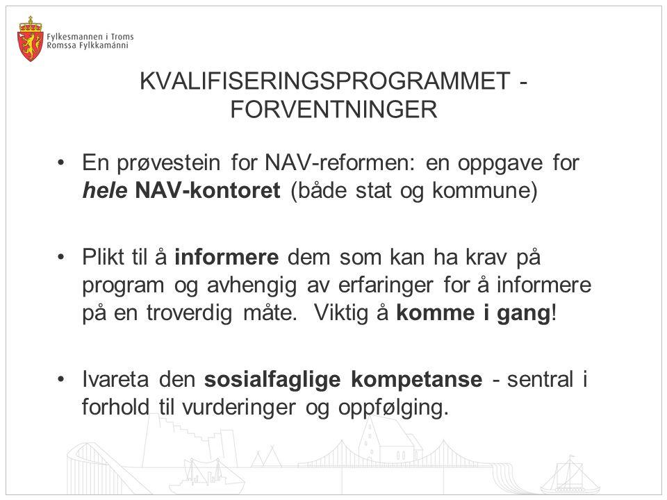 KVALIFISERINGSPROGRAMMET - FORVENTNINGER En prøvestein for NAV-reformen: en oppgave for hele NAV-kontoret (både stat og kommune) Plikt til å informere
