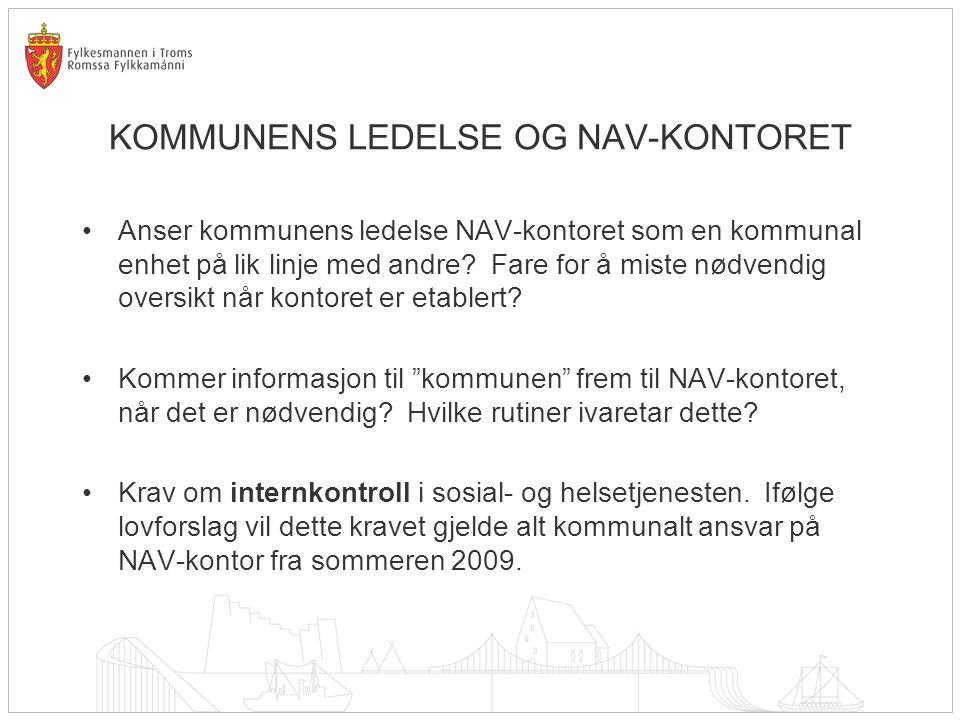 KOMMUNENS LEDELSE OG NAV-KONTORET Anser kommunens ledelse NAV-kontoret som en kommunal enhet på lik linje med andre? Fare for å miste nødvendig oversi