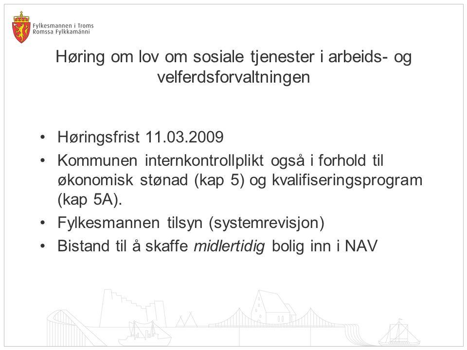 Høring om lov om sosiale tjenester i arbeids- og velferdsforvaltningen Høringsfrist 11.03.2009 Kommunen internkontrollplikt også i forhold til økonomi