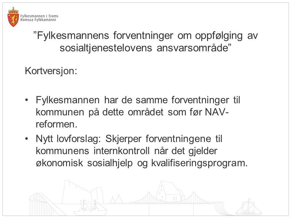 FYLKESMANNENS ROLLER OG OPPGAVER I FORHOLD TIL NAV-KONTOR Klageinstans etter sosialtjenesteloven 2007: Troms fylke hadde flest innkomne klagesaker per 1000 innbyggere 2008: Markert reduksjon i saker som gjelder økonomisk sosialhjelp.