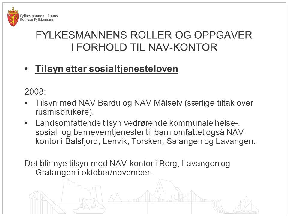 FYLKESMANNENS ROLLER OG OPPGAVER I FORHOLD TIL NAV-KONTOR Tilsyn etter sosialtjenesteloven 2008: Tilsyn med NAV Bardu og NAV Målselv (særlige tiltak o