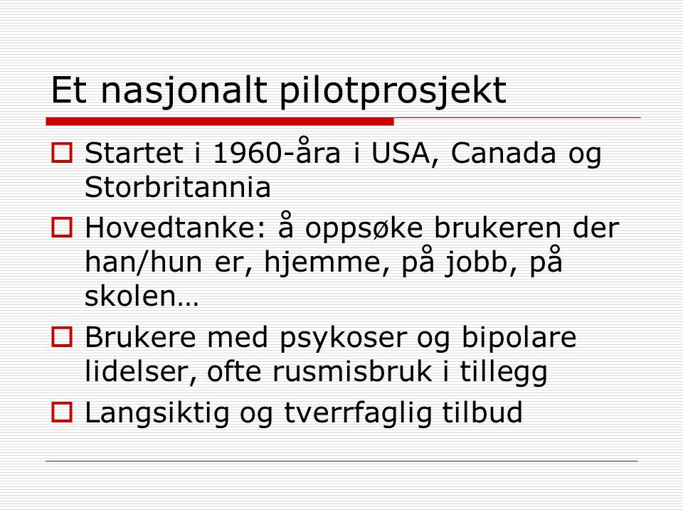 Et nasjonalt pilotprosjekt  Startet i 1960-åra i USA, Canada og Storbritannia  Hovedtanke: å oppsøke brukeren der han/hun er, hjemme, på jobb, på sk
