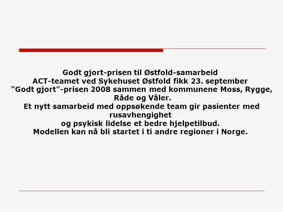 Godt gjort-prisen til Østfold-samarbeid ACT-teamet ved Sykehuset Østfold fikk 23. september
