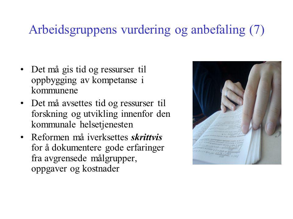 Arbeidsgruppens vurdering og anbefaling (7) Det må gis tid og ressurser til oppbygging av kompetanse i kommunene Det må avsettes tid og ressurser til