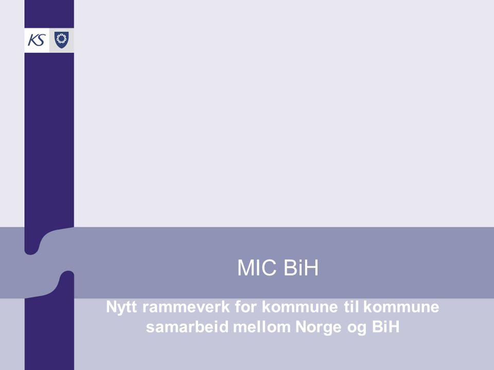 MIC BiH Nytt rammeverk for kommune til kommune samarbeid mellom Norge og BiH