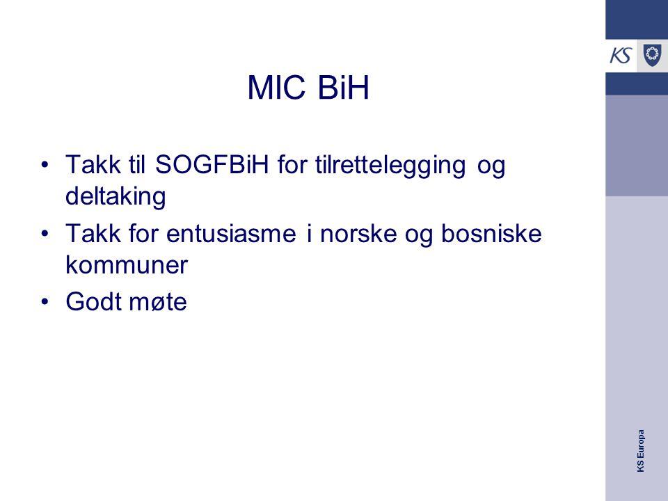 KS Europa MIC BiH Takk til SOGFBiH for tilrettelegging og deltaking Takk for entusiasme i norske og bosniske kommuner Godt møte