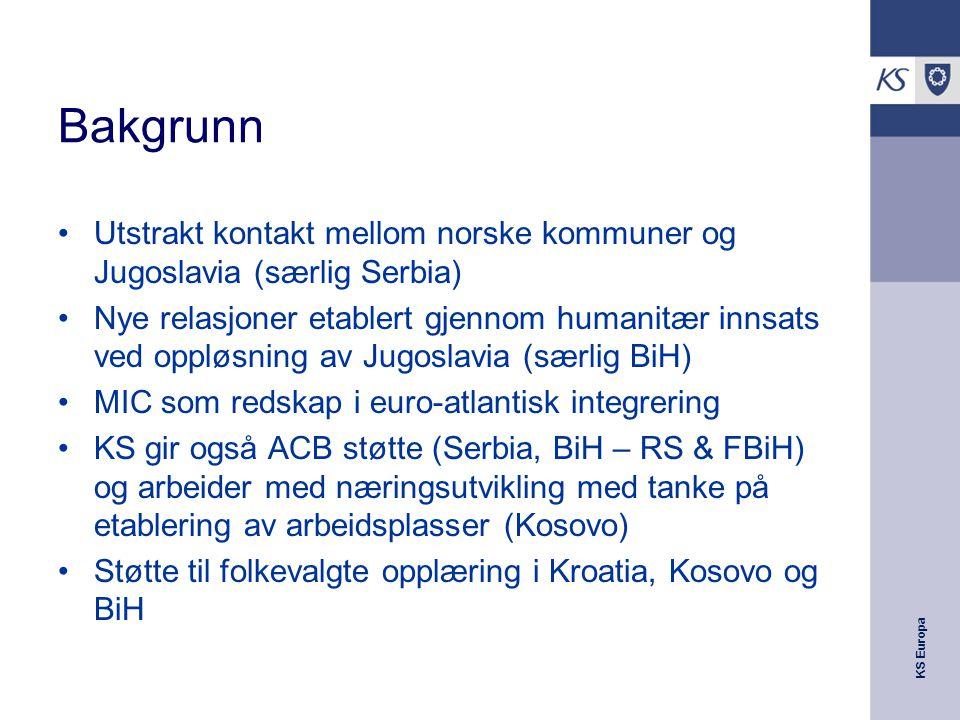 KS Europa Erfaring En evaluering for UD av norsk kommunal innsats på Balkan i 2008 konkluderer med at: Relativt store midler brukt på MIC og ACB tiltak gjennom KS (NOK 55 millioner 2002-207) Har dette styrket -Lokalforvaltningens ferdigheter.