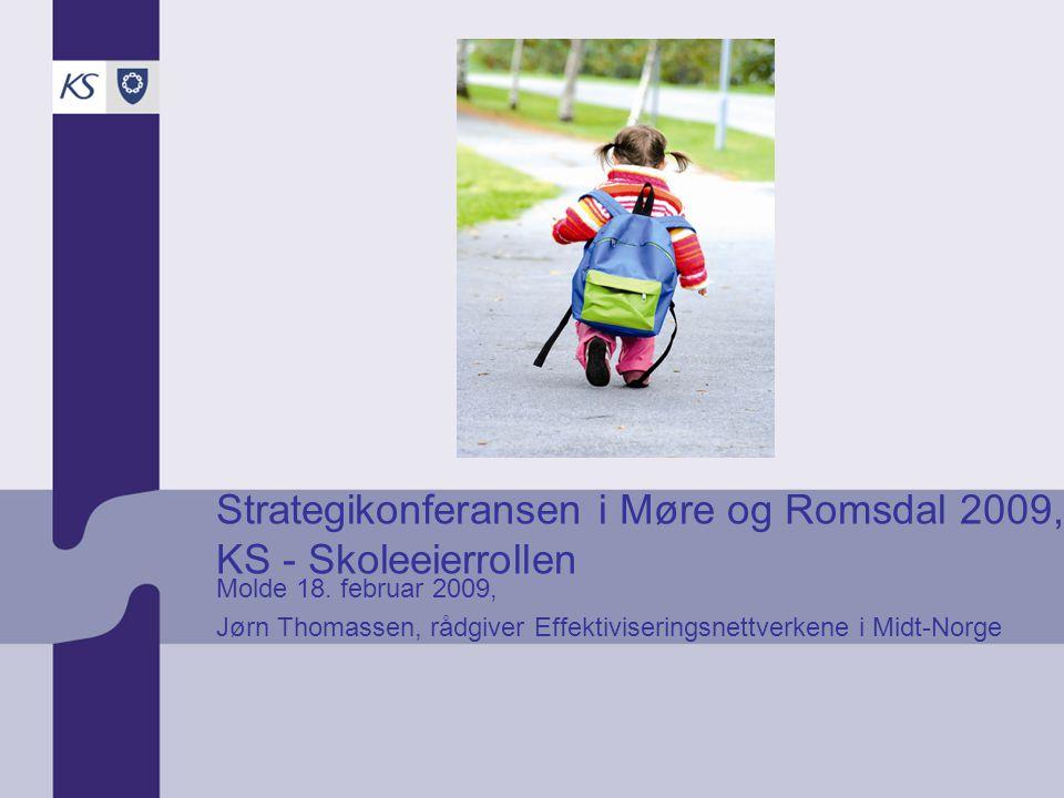 Strategikonferansen i Møre og Romsdal 2009, KS - Skoleeierrollen Molde 18.