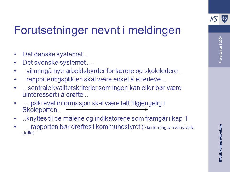 Effektiviseringsnettverkene Presentasjon | 2008 Forutsetninger nevnt i meldingen Det danske systemet..